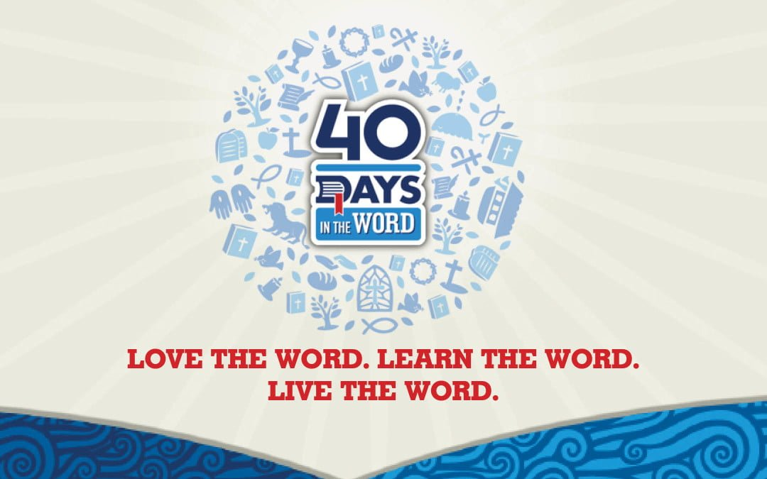 40 Days in the Word: Integrating God's Word into My Life
