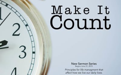 Make It Count: Making the Most of Your Time