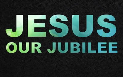 Jesus Our Jubilee: I Have a Dream