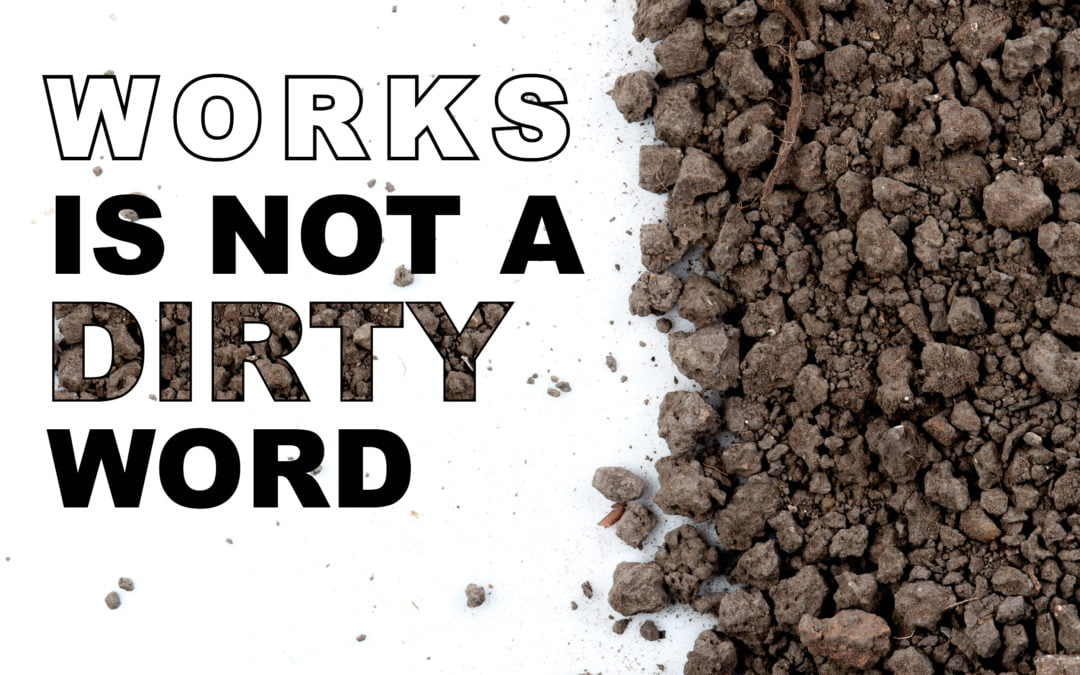 Works Is Not A Dirty Word